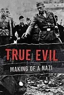 真正的邪恶:纳粹的形成第一季在线观看
